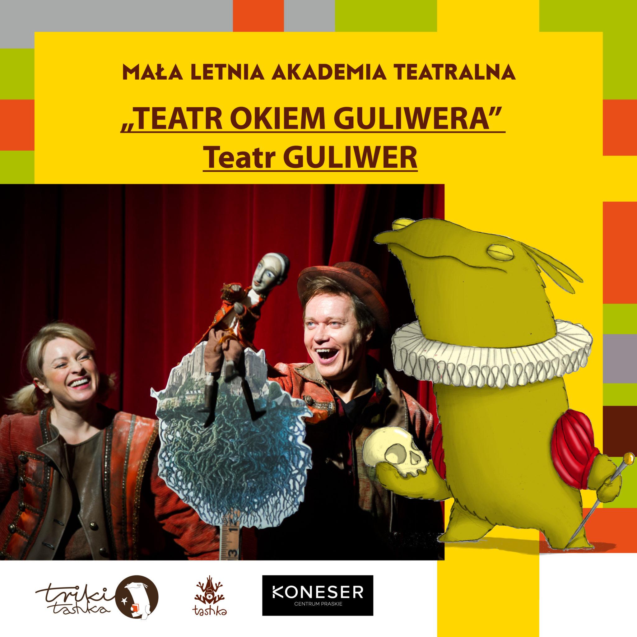 Mała Letnia Akademia Teatralna, Teatr Guliwer, Okiem Guliwera